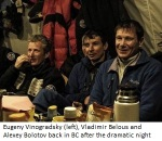 Eugeny Vinogradsky (left), Vladimir Belous and Alexey Bolotov back in BC