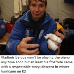 Vladimir Belous wont be playing the piano any time soon but at least his frostbite came with a respectable story descent in winter hurricane on K2